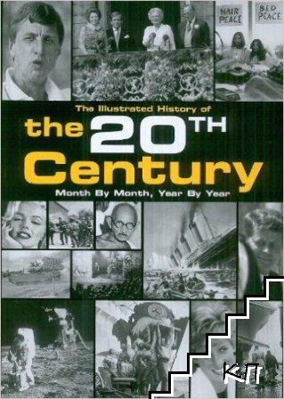 The Illustrated History of the 20th Century: Month by Month, Year by Year