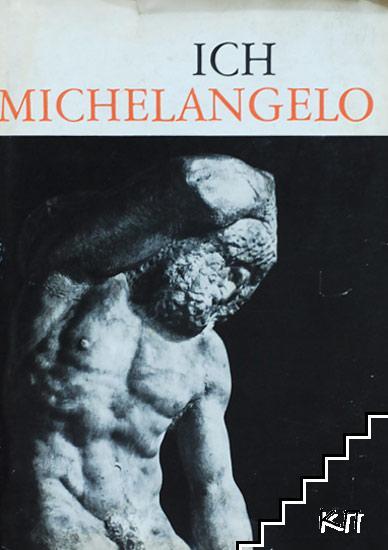 Ich, Michelangelo