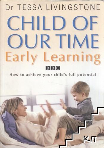 A Child of Our Time: Early Learning