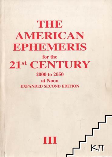 The American Ephemeris for the 21st Century: 2000 to 2050 at Noon