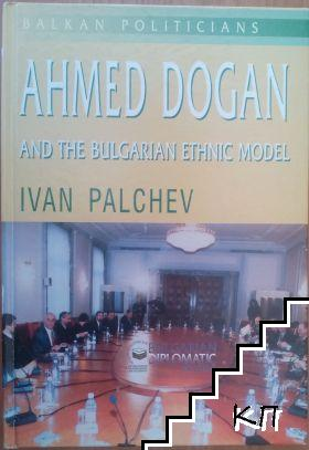Ahmed Dogan: And the Bulgarian ethnic model
