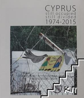 Cyprus. Still occupied, still divided 1974-2015