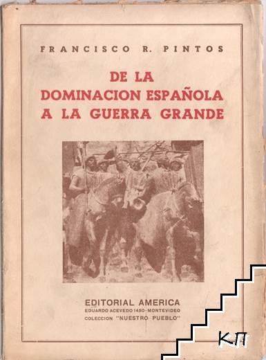 De La Dominación Española A La Guerra Grande