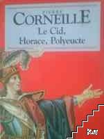 Le Cid, Horace, Polyeucte
