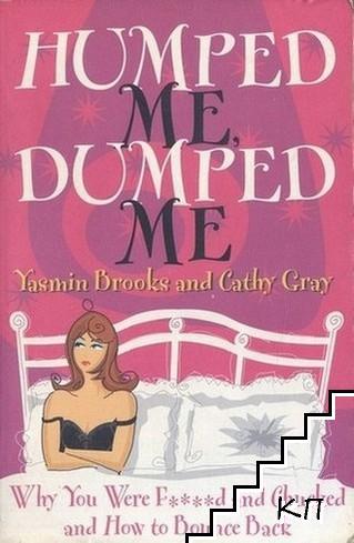 Humped Me, Dumped Me
