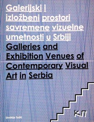 Galleries and Exhibition Venues of Contemporary Visual Art in Serbia