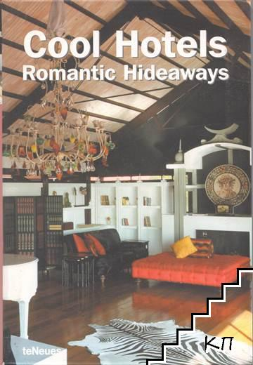 Cool Hotels. Romatic Hideaways