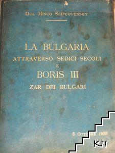 La Bulgaria, attraverso sedici secoli e Boris III, Zar dei Bulgari