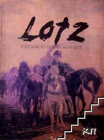 Lotz: Lotz Károly élete és művészete