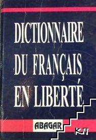 Dictionnaire du français en liberté