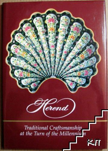 Herend Traditional Craftsmanship at the Turn of the Millennium