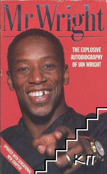 Mr Wright: The Explosive Autobiography of Ian Wright