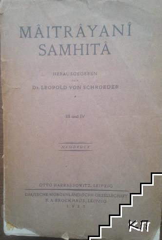 Mâitrâyanî Samhitâ. III und IV