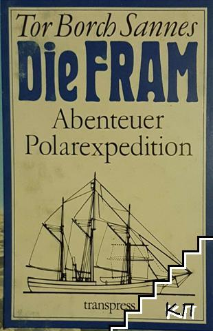 Die Fram. Abenteuer Polarexpedition