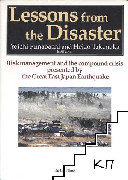 Lessons From the Disaster: Risk management and the compound crisis presented by the Great East Japan Earthquake