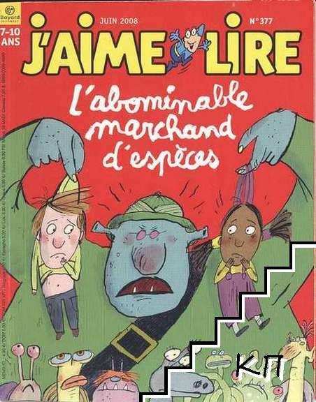 J'aime lire № 377: L'abominable marchand d'espèces