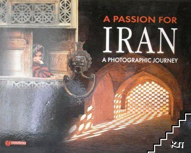 A Passion for Iran. A Photographic Journey