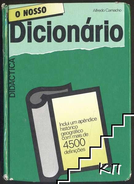 O nosso dicionário: inclui um apêndice histórico-geográfico com mais de 4500 definições