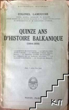 Quinze ans d'histoire balkanique 1904-1918