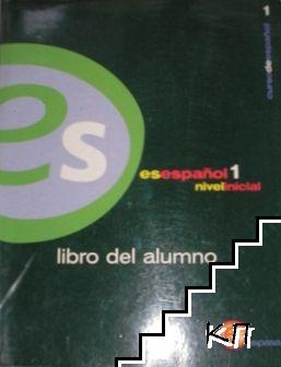 Es español 1, nivel inicial. Libro del alumno