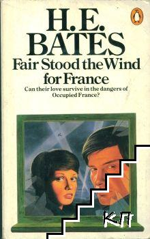 Fair Stood the Wind for France