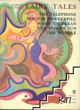 Fairy Tales: The Telephone, Doctor Powderpill, Wash Them Clean, The Stolen Sun, The Muddle