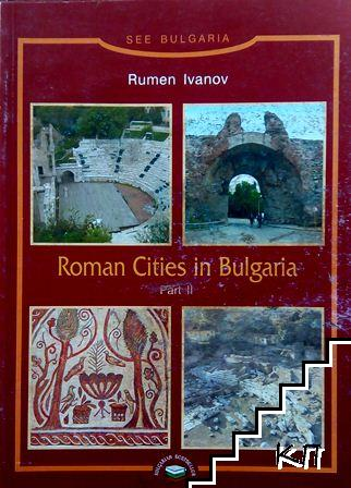 Roman Cities of Bulgaria. Part 2