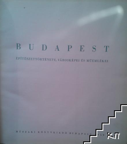 Budapest. Épitészettörténete, Városképei és Muemlékei