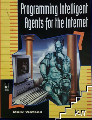 Programming Intelligent Agents for the Internet