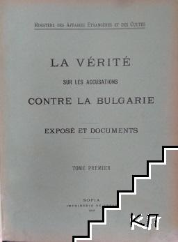 La verite sur les accusations contre la Bulgarie. Exposet et documents. Tome premier