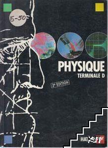 Physique. Classe de Terminale D