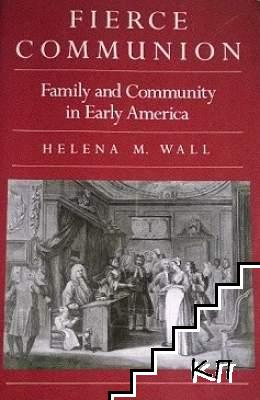 Fierce Communion: Family and Community in Early America