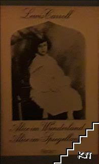 Alice im Wunderland. Alice im Spiegelland
