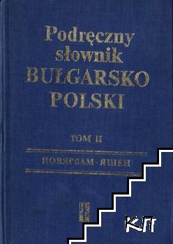 Наръчен българско-полски речник. Том 2 / Podręczny słownik bułgarsko-polski. Tom 2