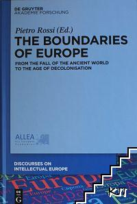 The Boundaries of Europe. Vol. 1: From the Fall of the Ancient World to the Age of Decolonisation