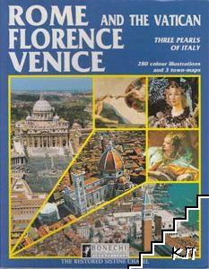 Rome and the Vatican. Florence. Venice