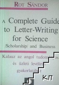 A Complete Guide to Letter-Writinig for Science (Scholarship) and Business