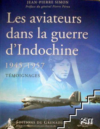 Les aviateurs dans la guerre d'Indochine 1945-1957: Témoignages