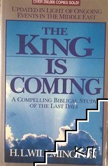 The King Is Coming: A Compelling Biblical Study of the Last Days