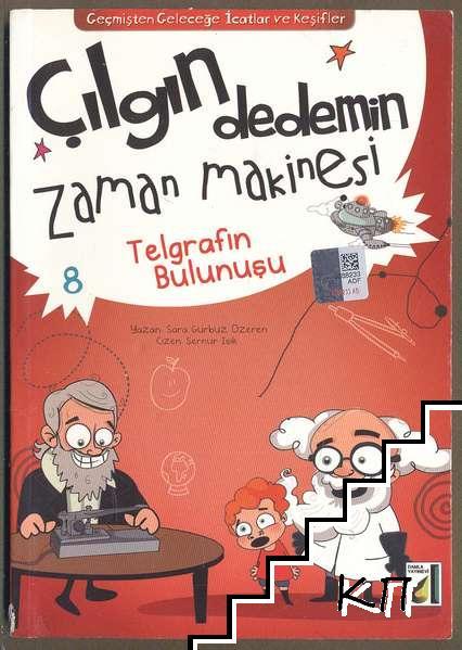 Çılgın dedemin zaman makinesi. Kitap 8: Telgrafın Bulunuşu