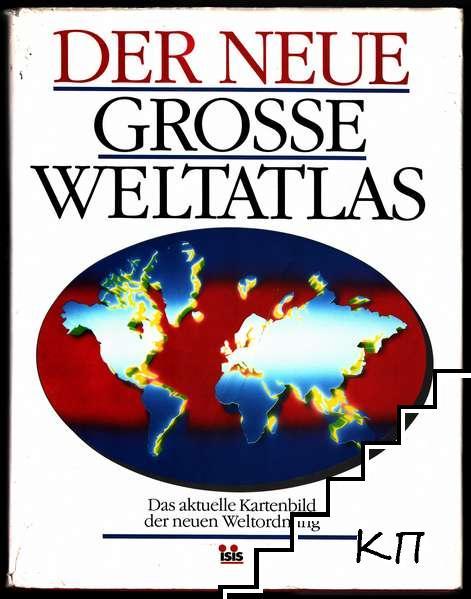 Der neue grosse Weltatlas - Das aktuelle Kartenbild der neuen Weltordnung