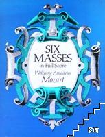 Six masses in Full Score