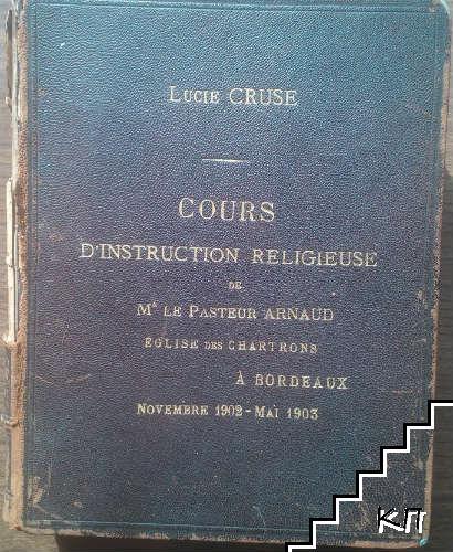 Cours d'instruction religieuse de Mr. le Pasteur Armand eglise des chartrons A. Bordeux. Novembre 1902-Mai 1903