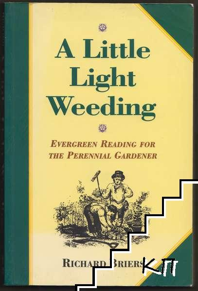 A Little Light Weeding: Evergreen Reading for the Perennial Gardener