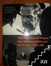 The Adventure of peace. Dag Hammarskjöld and the Future of the UN