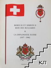 Boris III et Simeon II & la diplomatie Suisse (1937-1946)