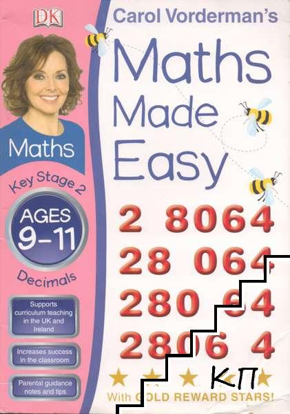 Carol Vorderman's Maths Made Easy: Decimals Ages 9-11. Key Stage 2