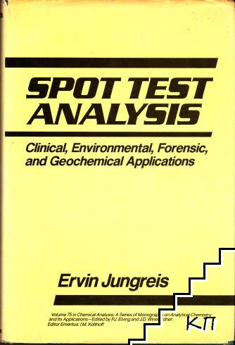 Spot Test Analysis: Clinical, Environmental, Forensic, and Geochemical Applications