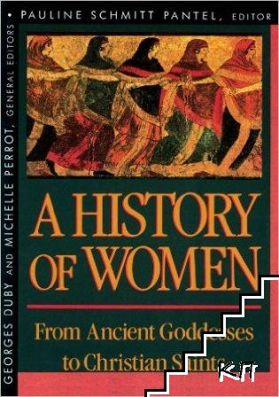 History of Women in the West. Vol. 1: From Ancient Goddesses to Christian Saints