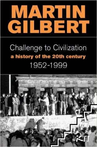 A History of the 20th Century. Vol. 3: Challenge to Civilization 1952-1999